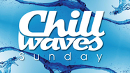 Chill Waves April 21st, 2013